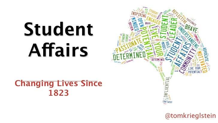 Student  AffairsChanging Lives Since       1823                       @tomkrieglstein