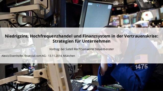 Niedrigzins, Hochfrequenzhandel und Finanzsystem in der Vertrauenskrise: Strategien für Unternehmen