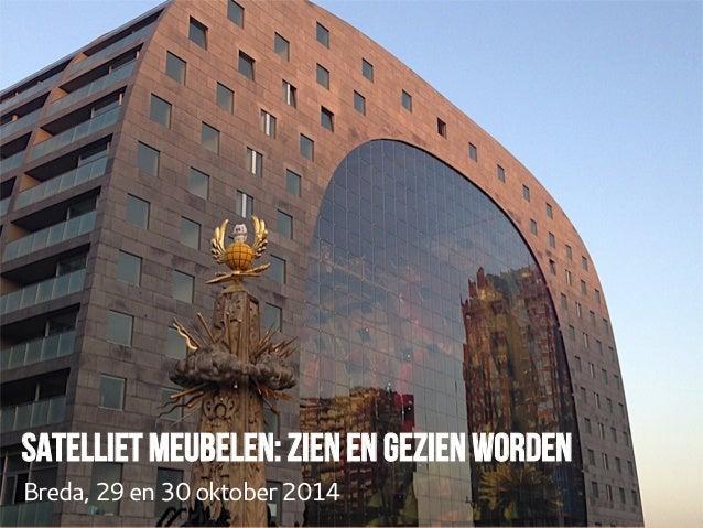 Satelliet meubelen: zien en gezien worden  Breda, 29 en 30 oktober 2014