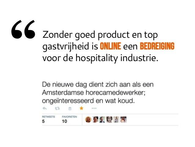 """Zonder goed product en top  gastvrijheid is ONLINE  een bedreiging  voor de hospitality industrie.  """""""