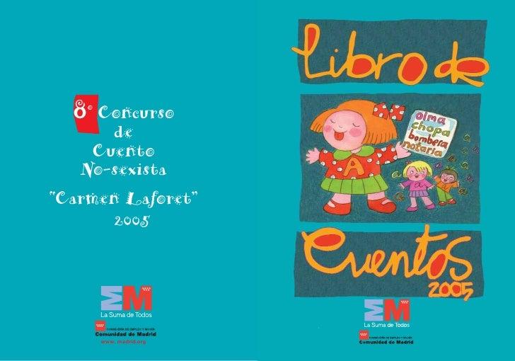 "8 Concurso     o        de     Cuento    No-sexista ""Carmen Laforet""        2005             www. madrid.org"
