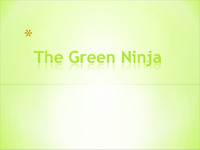 The Green ninja is fast and strong.