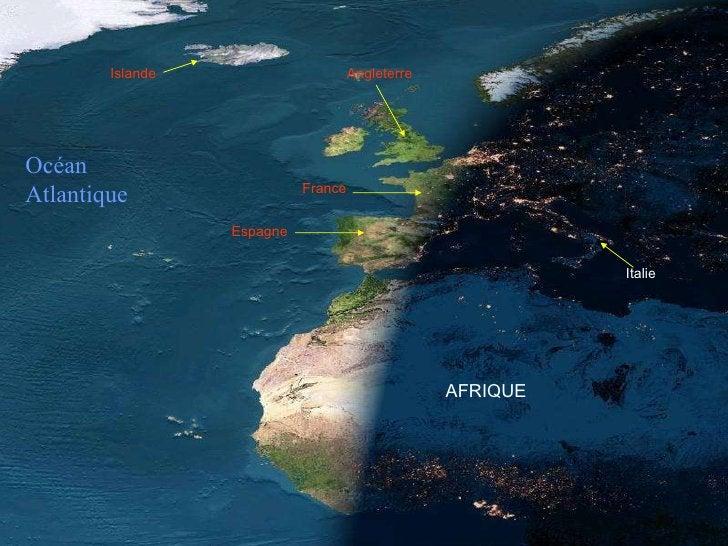 France Espagne AFRIQUE Italie Angleterre Islande Océan Atlantique
