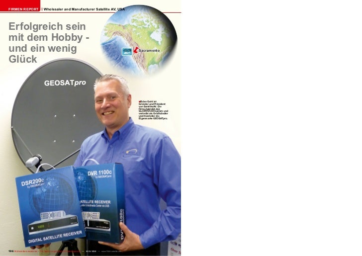 Firmen Report                       Wholesaler and Manufacturer Satellite AV, USAErfolgreich seinmit dem Hobby -und ein we...