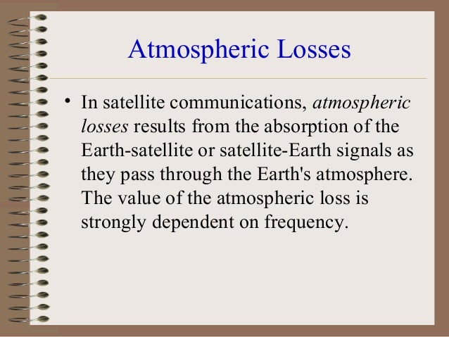 Scintillation loss • In satellite communications, scintillation loss results from rapid variations in the signal's amplitu...