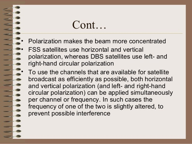Antenna Polarization • Table 1 shows the theoretical ratio of power transmitted between antennas of different polarization...