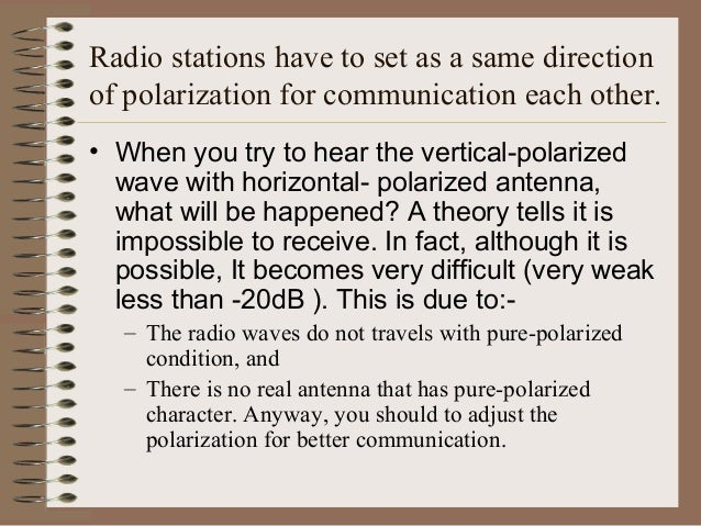 Cont… • In general, a flat surface or sphere will reflect a linearly polarized wave with the same polarization as received...