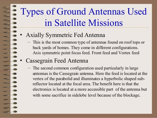 Satellite Antennas • In GEO satellites, DVB and VSAT applications are dominant • In broadcast services satellite has to co...