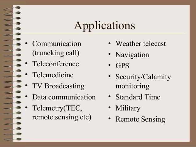 Applications • Communication (truncking call) • Teleconference • Telemedicine • TV Broadcasting • Data communication • Tel...