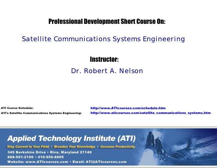 Professional Development Short Course On:               Satellite Communications Systems Engineering                      ...