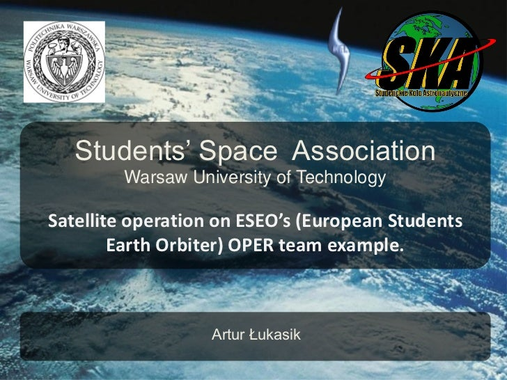 Students' Space Association        Warsaw University of TechnologySatellite operation on ESEO's (European Students        ...