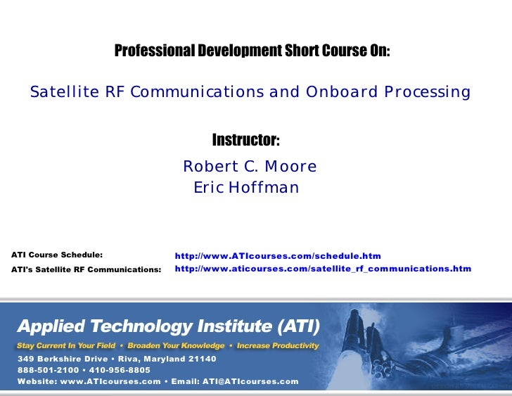 Professional Development Short Course On:      Satellite RF Communications and Onboard Processing                         ...