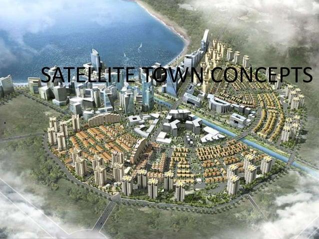 . SATELLITE TOWN CONCEPTS