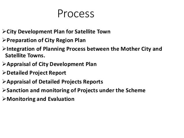 City Development Plan for Satellite Town A City Development Plan (CDP) shall be prepared for the satellite town by the UL...
