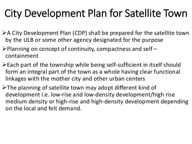 City Development Plan for Satellite Town The planning of the town shall address environmental sustainability issues, gree...