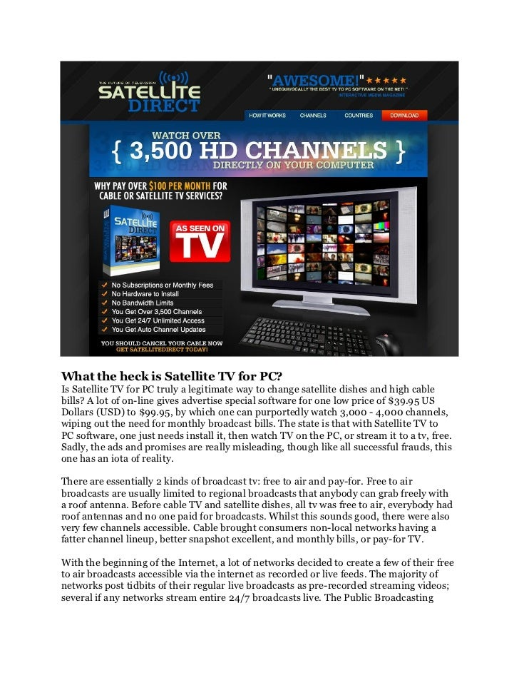 What the heck is Satellite TV for PC?Is Satellite TV for PC truly a legitimate way to change satellite dishes and high cab...