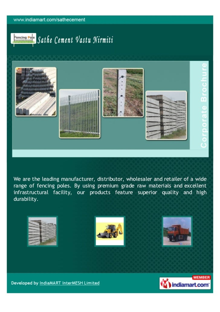 We are the leading manufacturer, distributor, wholesaler and retailer of a widerange of fencing poles. By using premium gr...