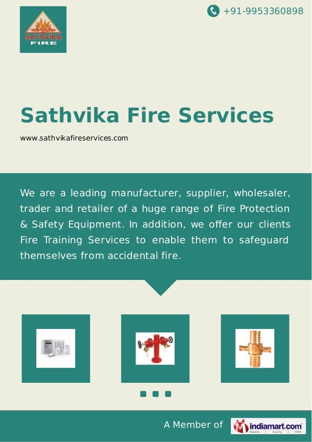 +91-9953360898 A Member of Sathvika Fire Services www.sathvikafireservices.com We are a leading manufacturer, supplier, wh...