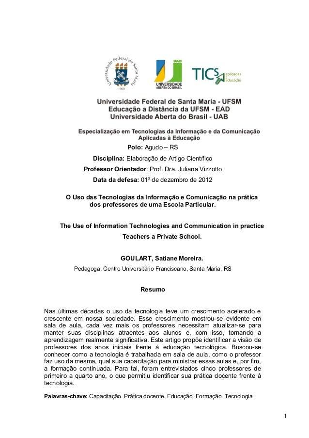 Polo: Agudo – RSDisciplina: Elaboração de Artigo CientíficoProfessor Orientador: Prof. Dra. Juliana VizzottoData da defesa...