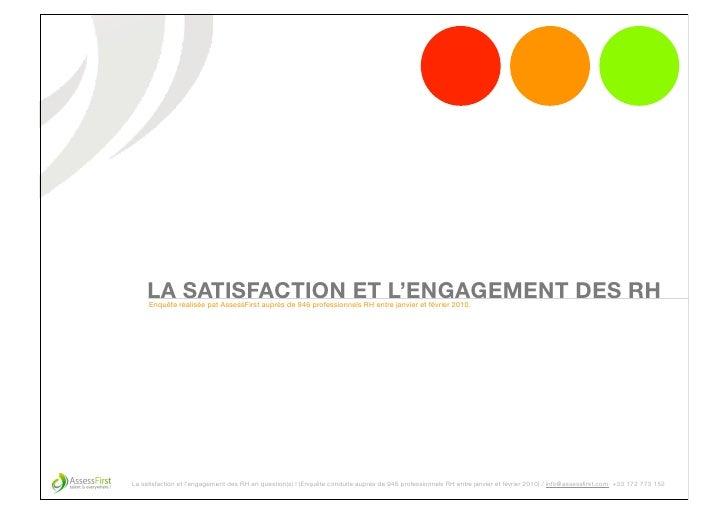 LA SATISFACTION ET L'ENGAGEMENT DES RH      Enquête réalisée pat AssessFirst auprès de 946 professionnels RH entre janvier...