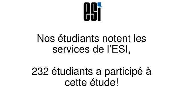 Nos étudiants notent les services de l'ESI, 232 étudiants a participé à cette étude!