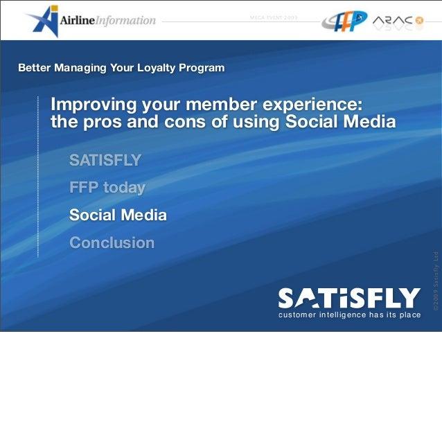 ©2009SatisflyLtd customer intelligence has its place MEGA EVENT 2009 Better Managing Your Loyalty Program Improving your m...