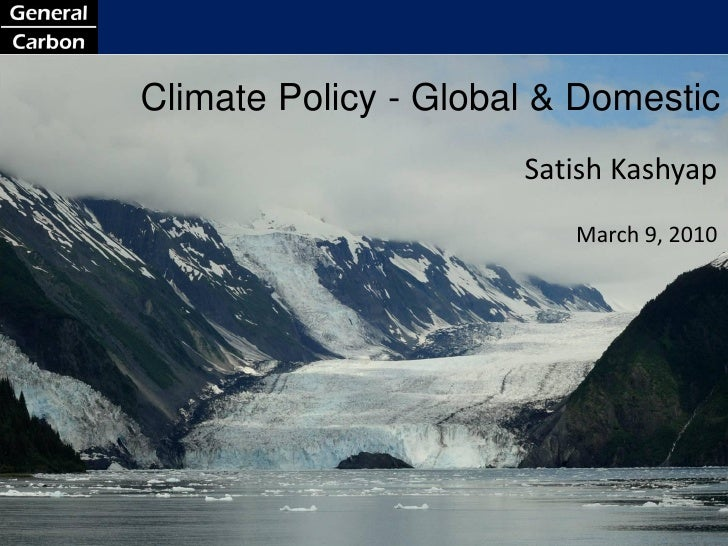 Climate Policy - Global & Domestic                                                         Satish Kashyap                 ...