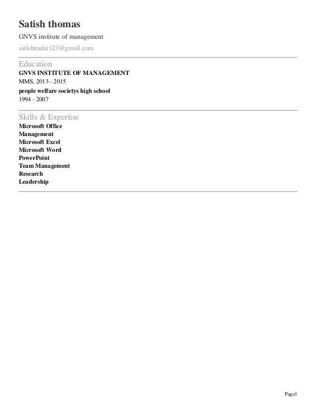Page1 Satish thomas GNVS institute of management satishnadar123@gmail.com Education GNVS INSTITUTE OF MANAGEMENT MMS, 2013...