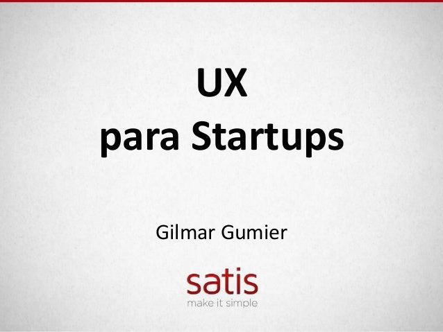 UXpara Startups   Gilmar Gumier