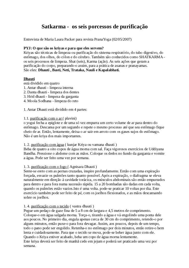 Satkarma - os seis porcessos de purificaçãoEntrevista de Maria Laura Packer para revista PranaYoga (02/05/2007)PYJ: O que ...