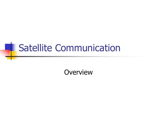Satellite Communication Overview