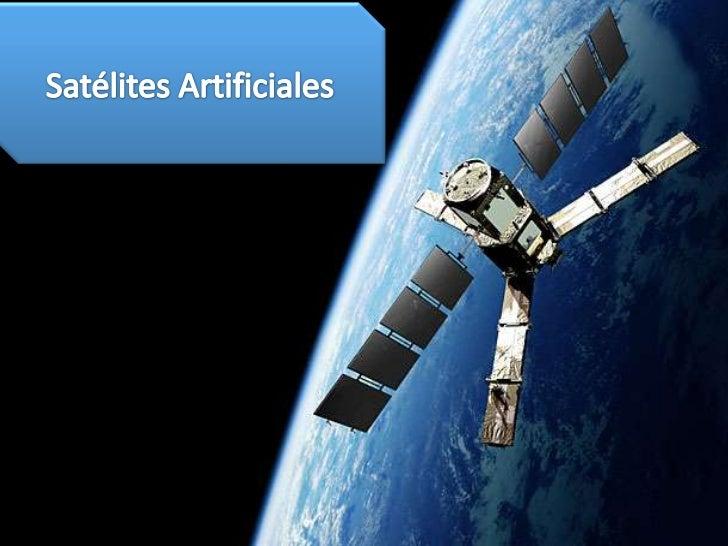 Índice         Inicio de la Era Espacial         ¿Qué son los satélites              artificiales?           Física y saté...