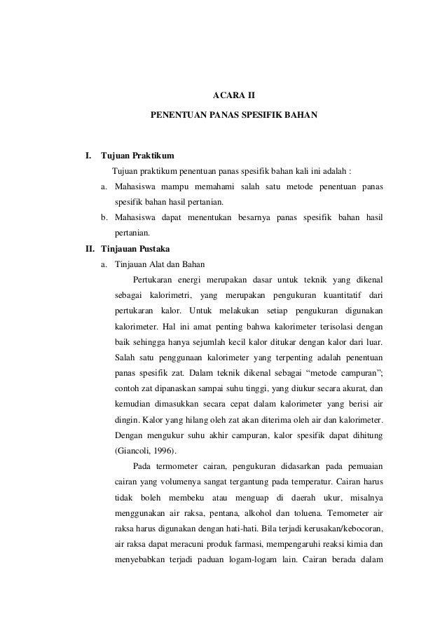 ACARA II PENENTUAN PANAS SPESIFIK BAHAN I. Tujuan Praktikum Tujuan praktikum penentuan panas spesifik bahan kali ini adala...