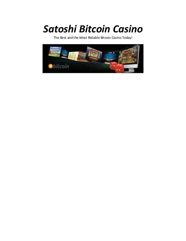 Satoshi Bitcoin Casino The Best and the Most Reliable Bitcoin Casino Today!