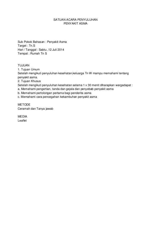 SATUAN ACARA PENYULUHAN PENYAKIT ASMA Sub Pokok Bahasan : Penyakit Asma Target : Tn.S Hari / Tanggal : Sabtu ,12 Juli 2014...
