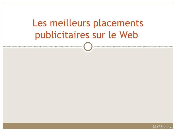 Les meilleurs placements publicitaires sur le Web  MARS 2009
