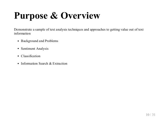 Purpose&Overview Demonstrateasampleoftextanalysistechniquesandapproachestogettingvalueoutoftext informatio...