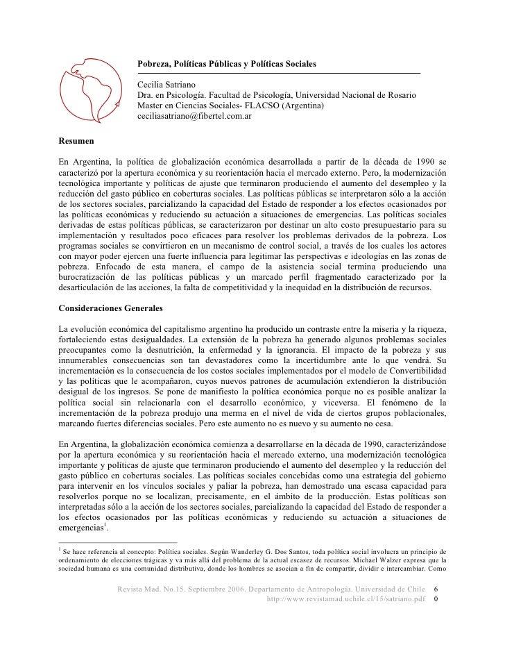 Pobreza, Políticas Públicas y Políticas Sociales                            Cecilia Satriano                           Dra...