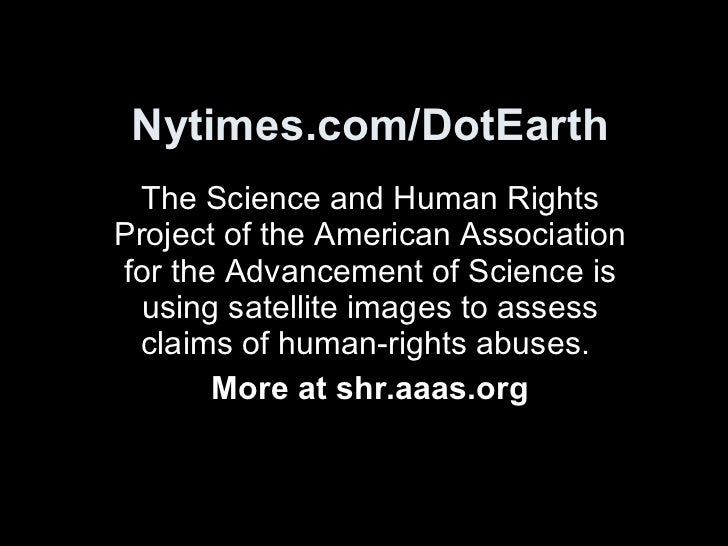 Nytimes.com/DotEarth The Science and Human Rights Project of the American Association for the Advancement of Science is us...
