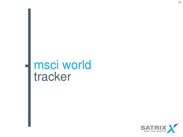The Satrix MSCI World Equity Feeder Fund is an open-end fund incorporated in South Africa. The Fund's investment objective is to provide a total return equivalent to that of the MSCI World.