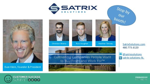 PRODUCED BYPRODUCED BY SatrixSolutions.com 480.773.6120 @satrixsolutions satrix-solutions-llc. Evan Klein, Founder & Presi...