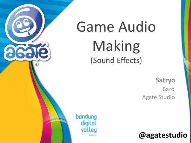 @agatestudio Game Audio Making (Sound Effects) Satryo Bard Agate Studio