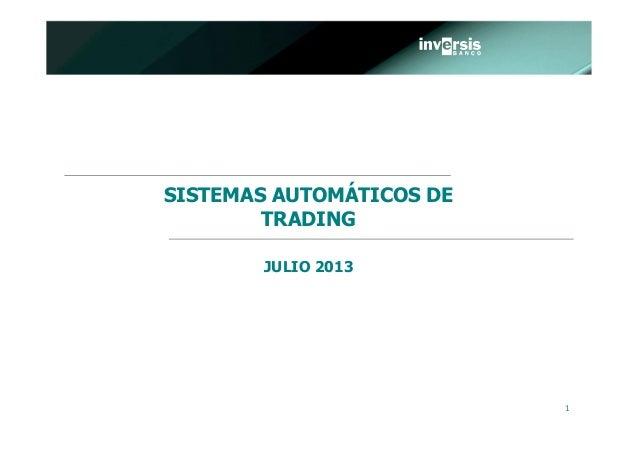 1 SISTEMAS AUTOMÁTICOS DE TRADING JULIO 2013