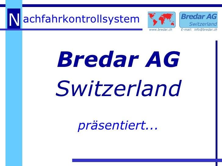 präsentiert... Bredar AG Switzerland