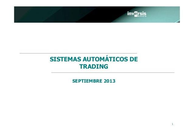 1 SISTEMAS AUTOMÁTICOS DE TRADING SEPTIEMBRE 2013