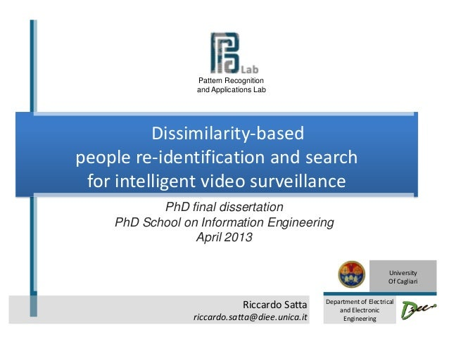 Riccardo Sattariccardo.satta@diee.unica.itDissimilarity-basedpeople re-identification and searchfor intelligent video surv...