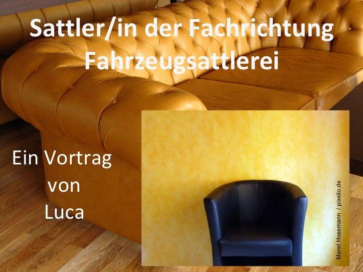 Ein Vortrag  von Luca Sattler/in der Fachrichtung Fahrzeugsattlerei Maret Hosemann  / pixelio.de