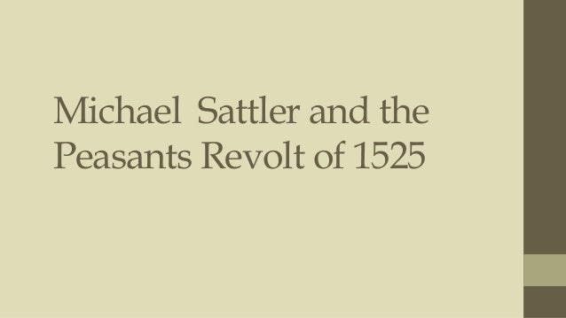 Michael Sattler and the Peasants Revolt of 1525