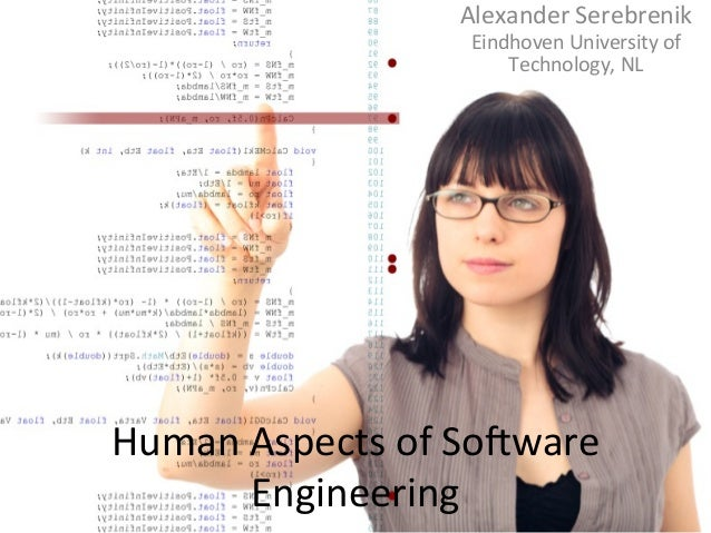 Human	   Aspects	   of	   So0ware	    Engineering	    Alexander	   Serebrenik	    Eindhoven	   University	   of	    Techno...