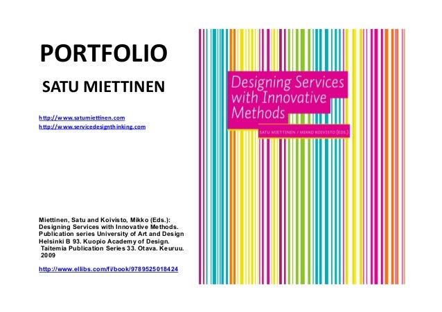 PORTFOLIO SATUMIETTINEN h0p://www.satumie=nen.com h0p://www.servicedesignthinking.com Miettinen, Satu and Koivisto, M...
